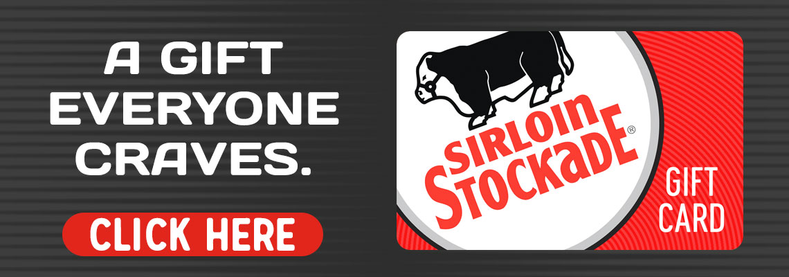 A Gift Everyone Craves - Sirloin Stockade Gift Cards