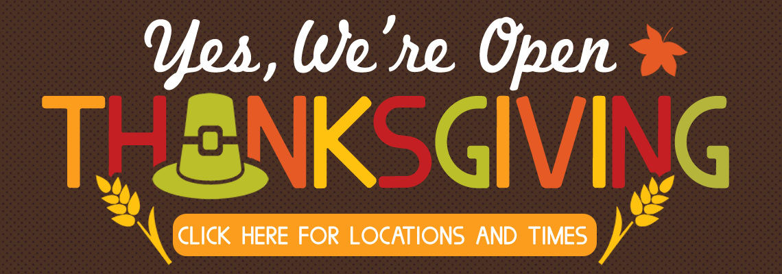 Yes, We're Open for Thanksgiving